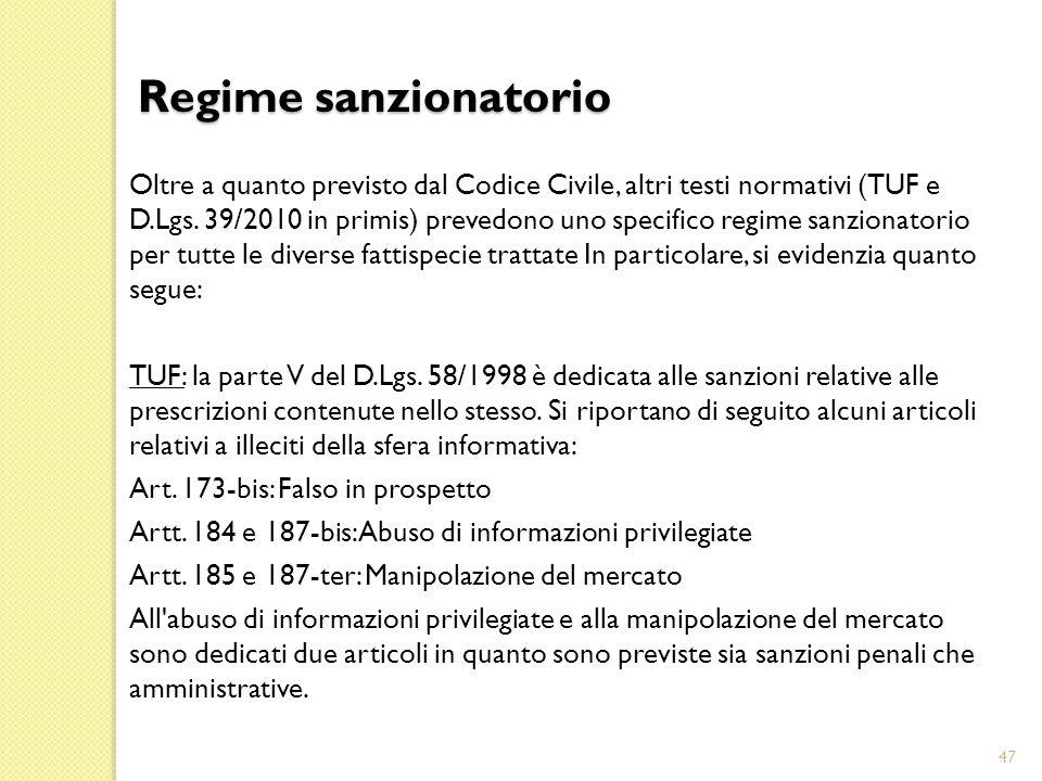 Oltre a quanto previsto dal Codice Civile, altri testi normativi (TUF e D.Lgs.