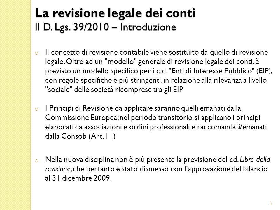 o Il concetto di revisione contabile viene sostituito da quello di revisione legale.