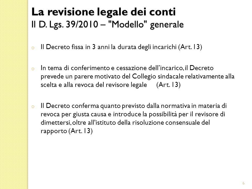 o Il Decreto fissa in 3 anni la durata degli incarichi (Art.