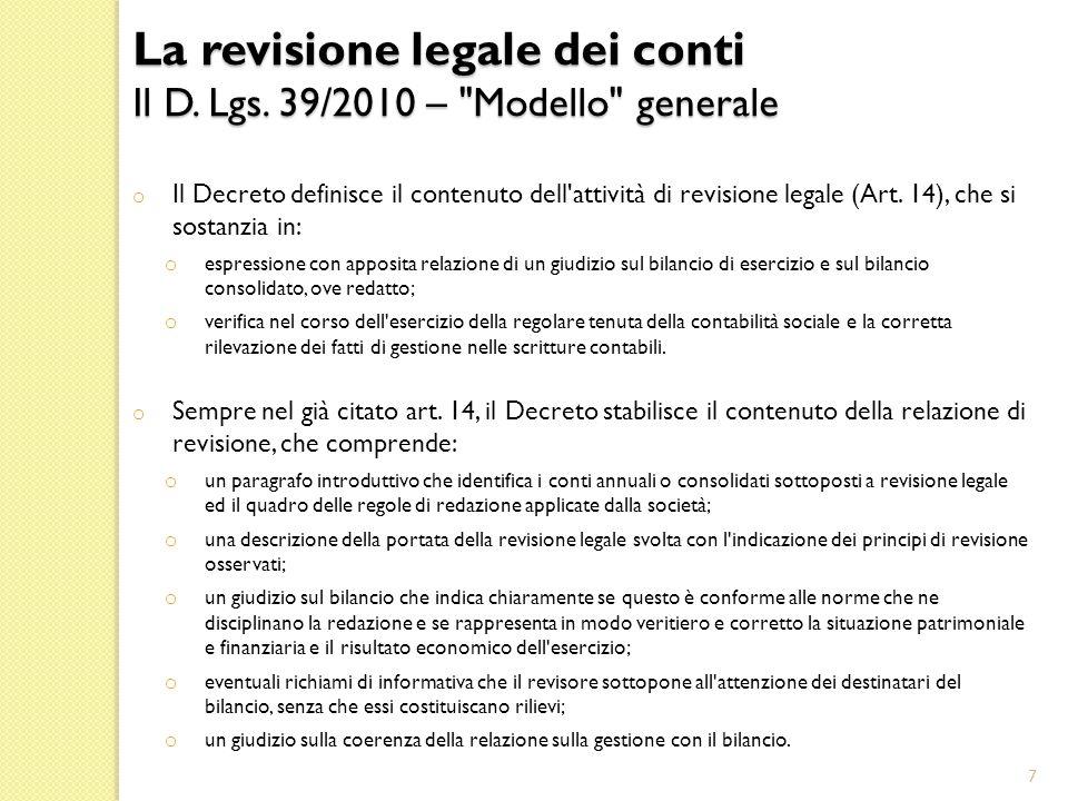o Il Decreto definisce il contenuto dell attività di revisione legale (Art.