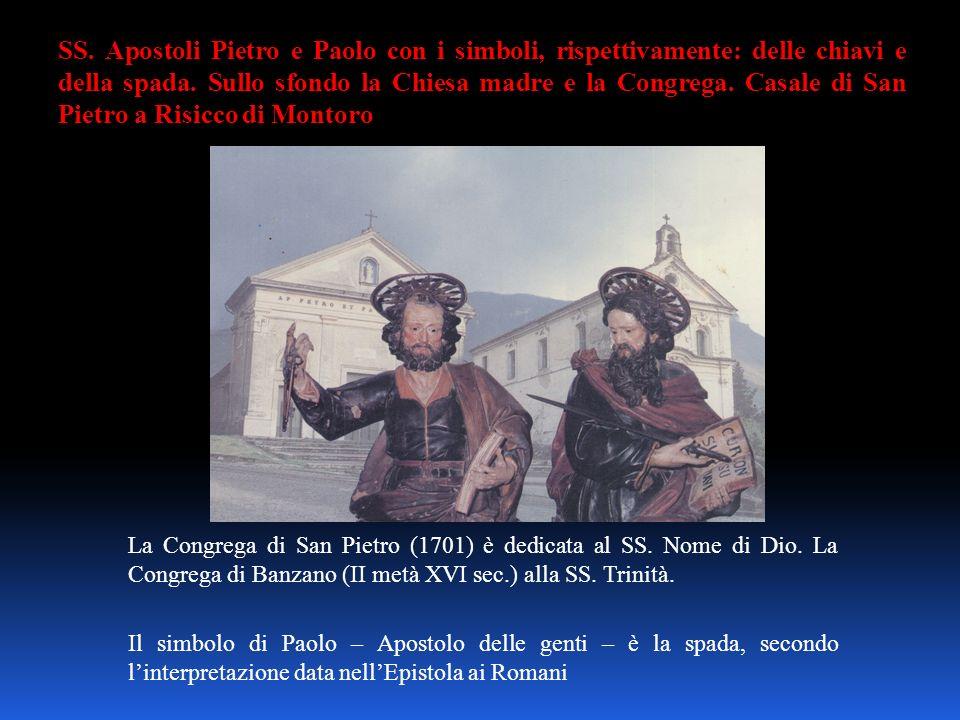 SS. Apostoli Pietro e Paolo con i simboli, rispettivamente: delle chiavi e della spada. Sullo sfondo la Chiesa madre e la Congrega. Casale di San Piet