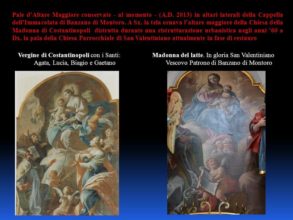 Pale dAltare Maggiore conservate - al momento - (A.D. 2013) in altari laterali della Cappella dellImmacolata di Banzano di Montoro. A Sx. la tela orna