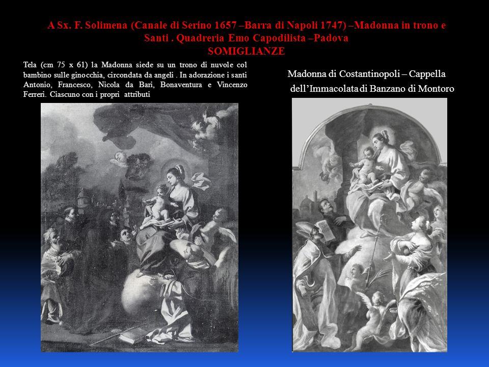 A Sx. F. Solimena (Canale di Serino 1657 –Barra di Napoli 1747) –Madonna in trono e Santi. Quadreria Emo Capodilista –Padova SOMIGLIANZE Tela (cm 75 x