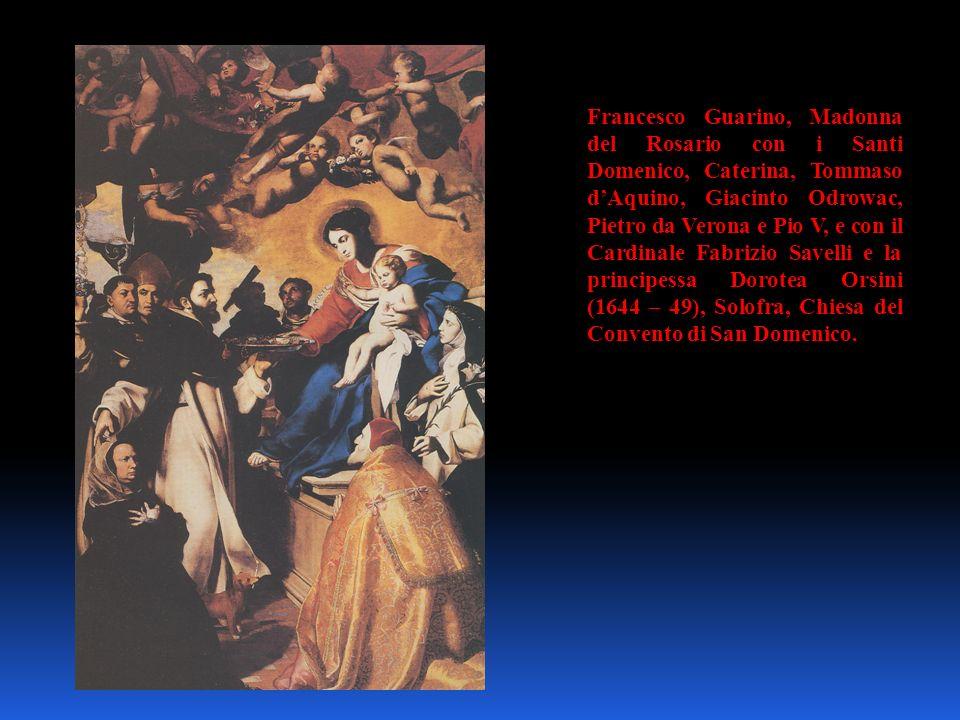 Francesco Guarino, Madonna del Rosario con i Santi Domenico, Caterina, Tommaso dAquino, Giacinto Odrowac, Pietro da Verona e Pio V, e con il Cardinale