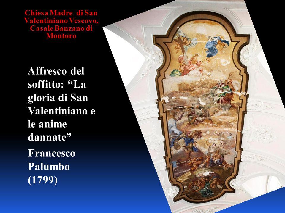 Chiesa Madre di San Valentiniano Vescovo, Casale Banzano di Montoro Affresco del soffitto: La gloria di San Valentiniano e le anime dannate Francesco