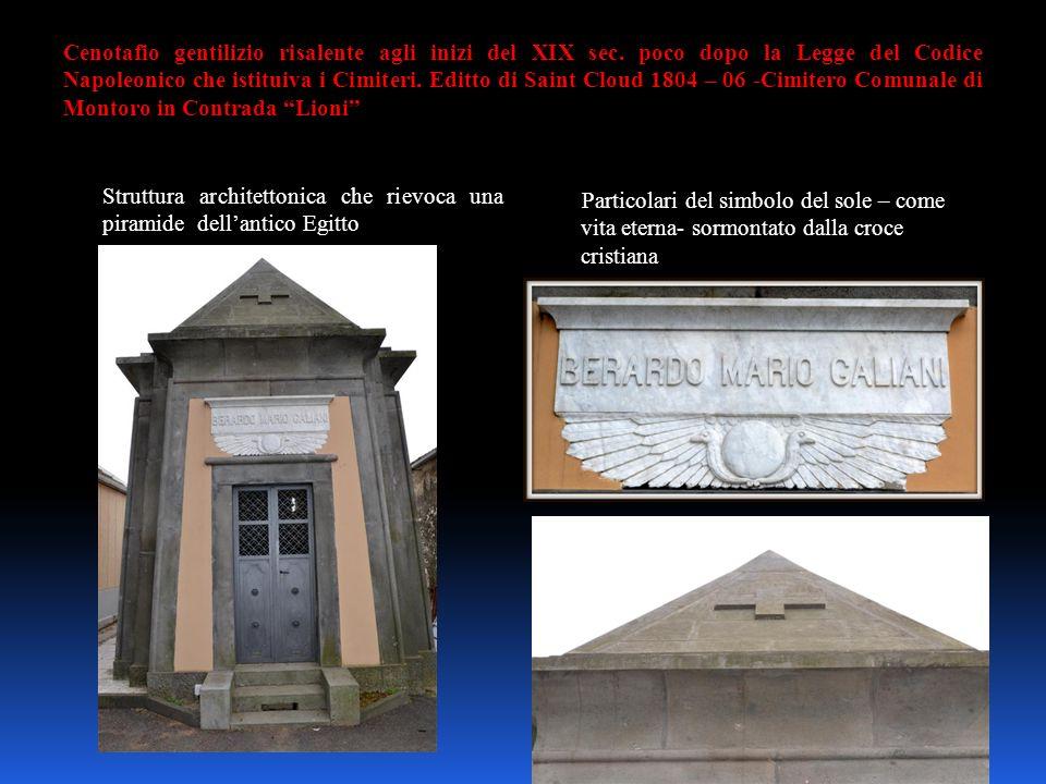 Cenotafio gentilizio risalente agli inizi del XIX sec. poco dopo la Legge del Codice Napoleonico che istituiva i Cimiteri. Editto di Saint Cloud 1804
