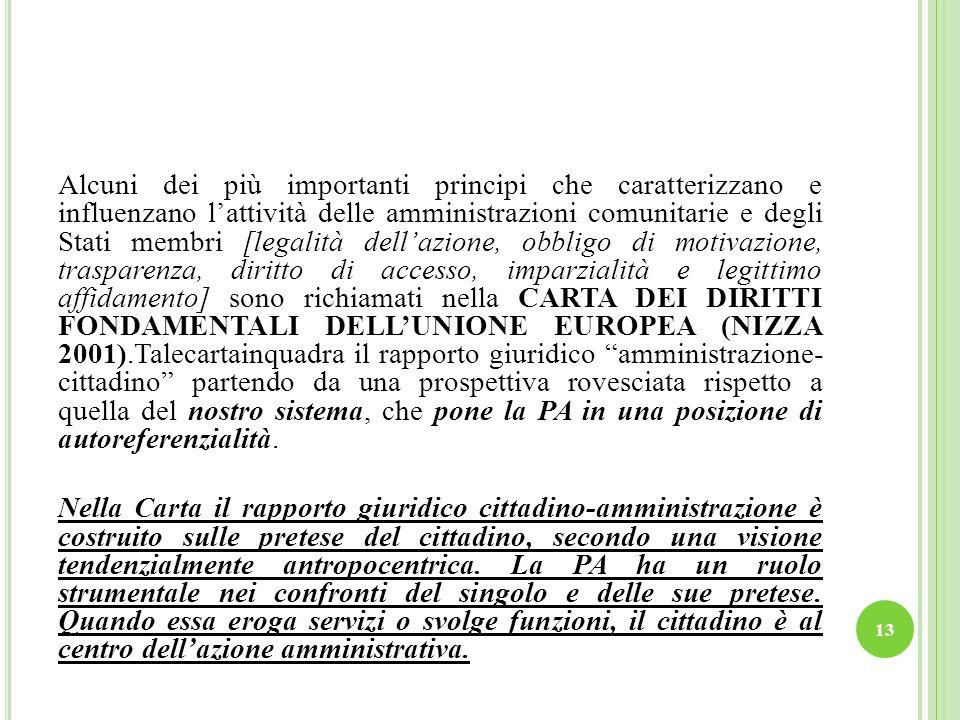 Alcuni dei più importanti principi che caratterizzano e influenzano lattività delle amministrazioni comunitarie e degli Stati membri [legalità dellazi