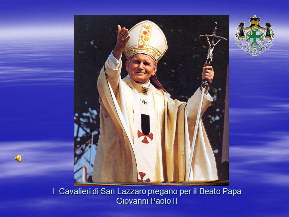 I Cavalieri di San Lazzaro pregano per il Beato Papa Giovanni Paolo II