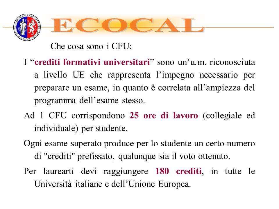Che cosa sono i CFU: I crediti formativi universitari sono unu.m. riconosciuta a livello UE che rappresenta limpegno necessario per preparare un esame