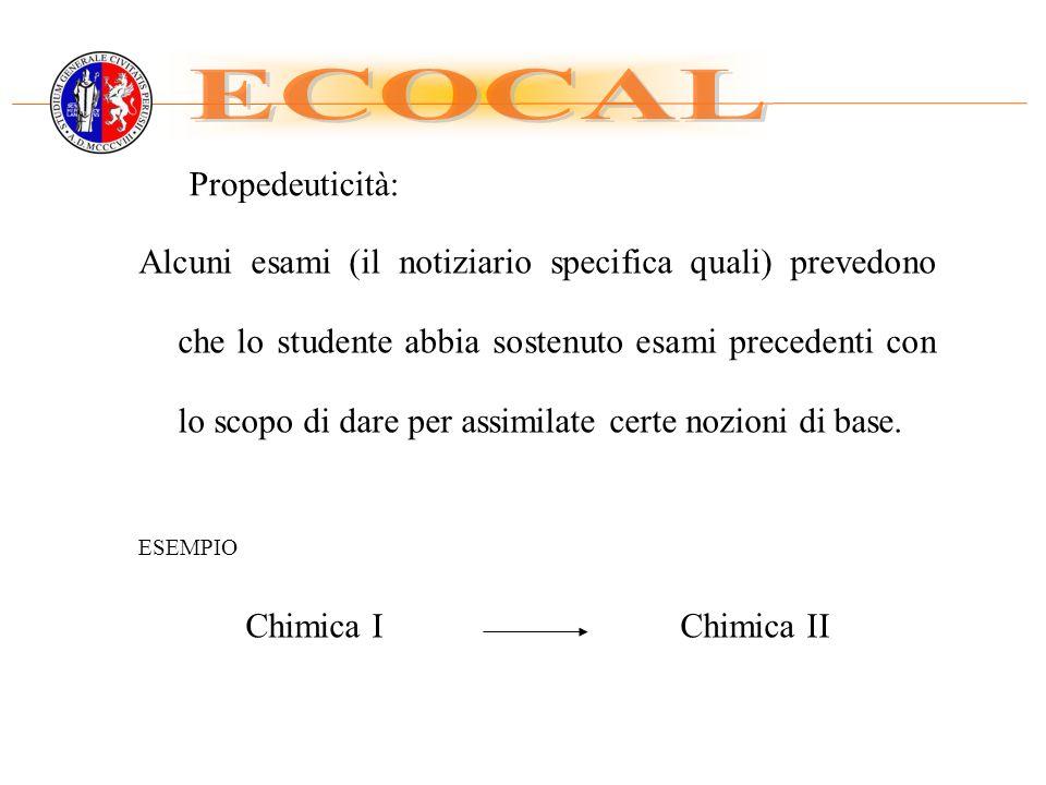 Alcuni esami (il notiziario specifica quali) prevedono che lo studente abbia sostenuto esami precedenti con lo scopo di dare per assimilate certe nozioni di base.