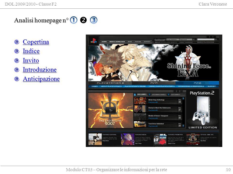 Modulo CT03 – Organizzare le informazioni per la rete DOL 2009/2010 - Classe F2Clara Veronese Analisi homepage n° 2 Copertina Indice Invito Introduzione Anticipazione 10