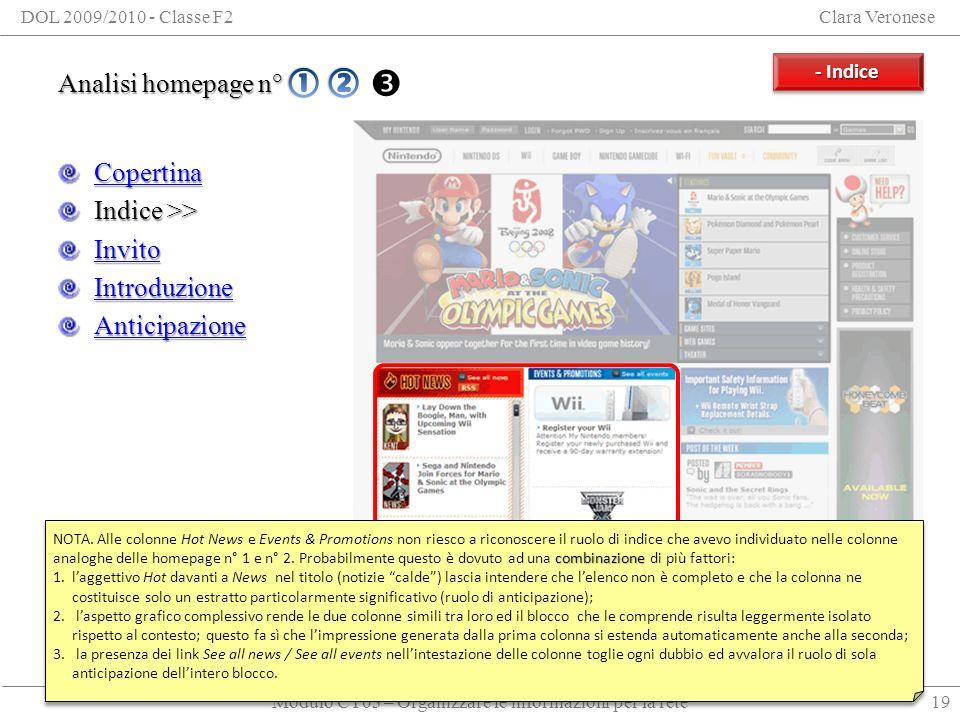 Modulo CT03 – Organizzare le informazioni per la rete DOL 2009/2010 - Classe F2Clara Veronese Analisi homepage n° 3 Analisi homepage n° 3 + Indice Copertina Indice >> Invito Introduzione Anticipazione 19 - Indice - Indice - Indice - Indice combinazione NOTA.