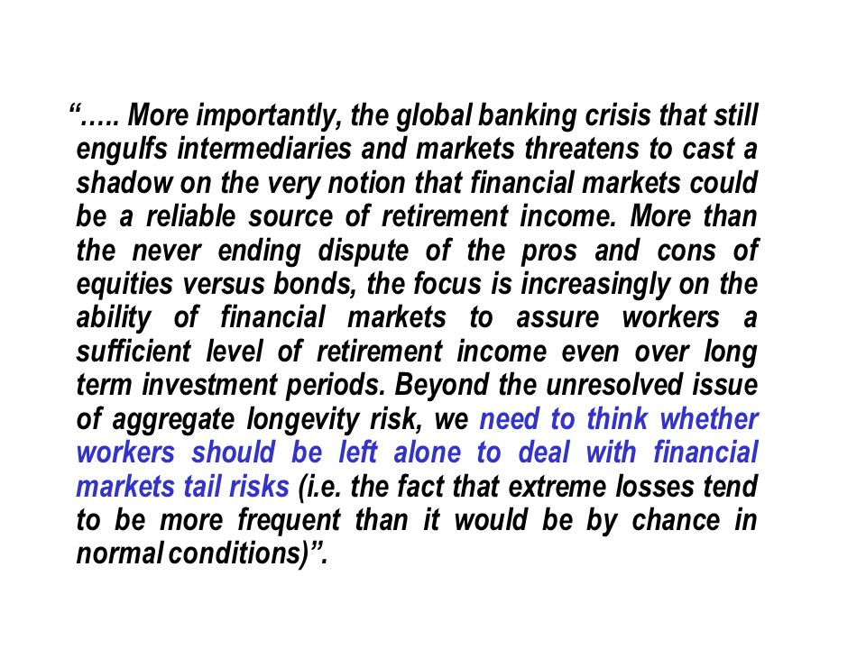 ….. More importantly, the global banking crisis that still engulfs intermediaries and markets threatens to cast a shadow on the very notion that finan