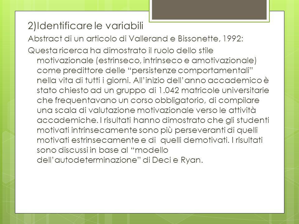 2)Identificare le variabili Abstract di un articolo di Vallerand e Bissonette, 1992: Questa ricerca ha dimostrato il ruolo dello stile motivazionale (