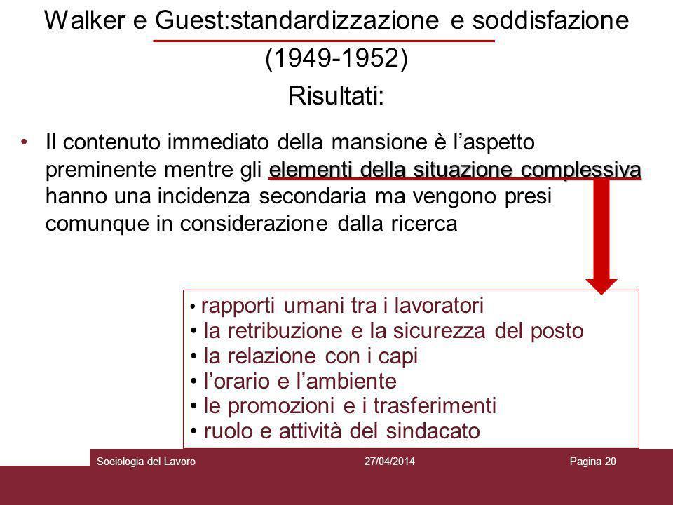 Walker e Guest:standardizzazione e soddisfazione (1949-1952) Risultati: elementi della situazione complessivaIl contenuto immediato della mansione è l