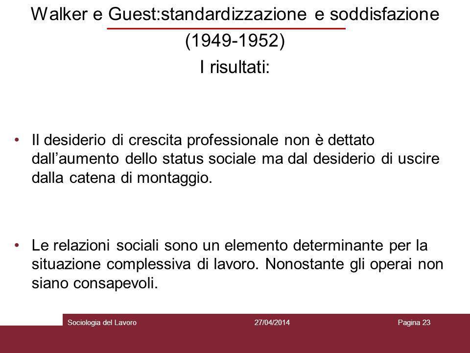 Walker e Guest:standardizzazione e soddisfazione (1949-1952) I risultati: Il desiderio di crescita professionale non è dettato dallaumento dello statu