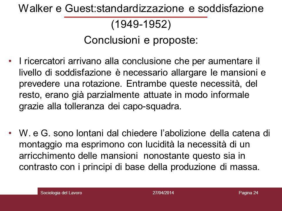 Walker e Guest:standardizzazione e soddisfazione (1949-1952) Conclusioni e proposte: I ricercatori arrivano alla conclusione che per aumentare il live