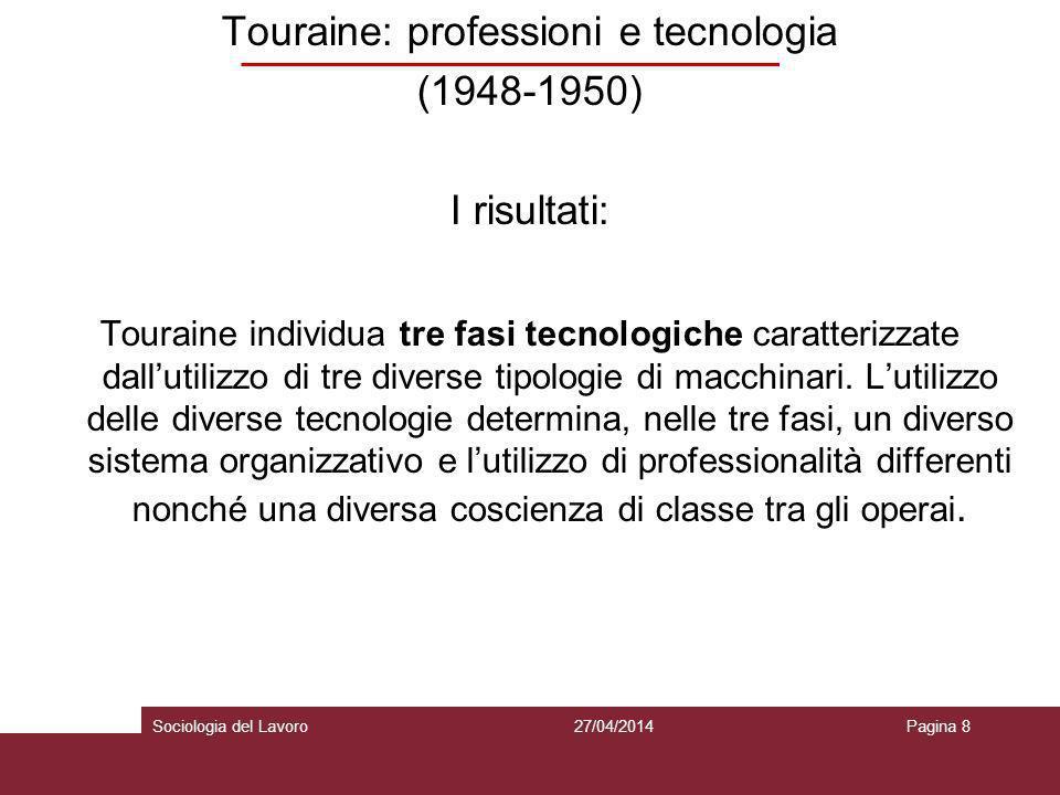 Touraine: professioni e tecnologia (1948-1950) I risultati: Touraine individua tre fasi tecnologiche caratterizzate dallutilizzo di tre diverse tipolo