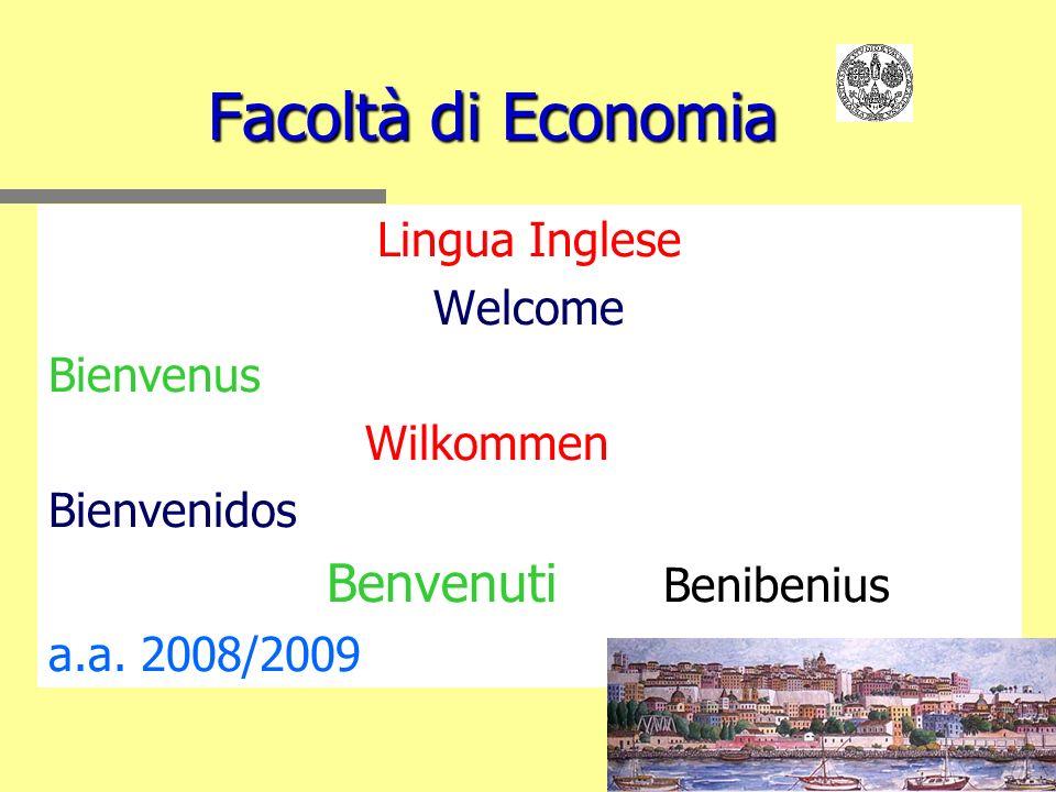 Facoltà di Economia Lingua Inglese Welcome Bienvenus Wilkommen Bienvenidos Benvenuti Benibenius a.a. 2008/2009