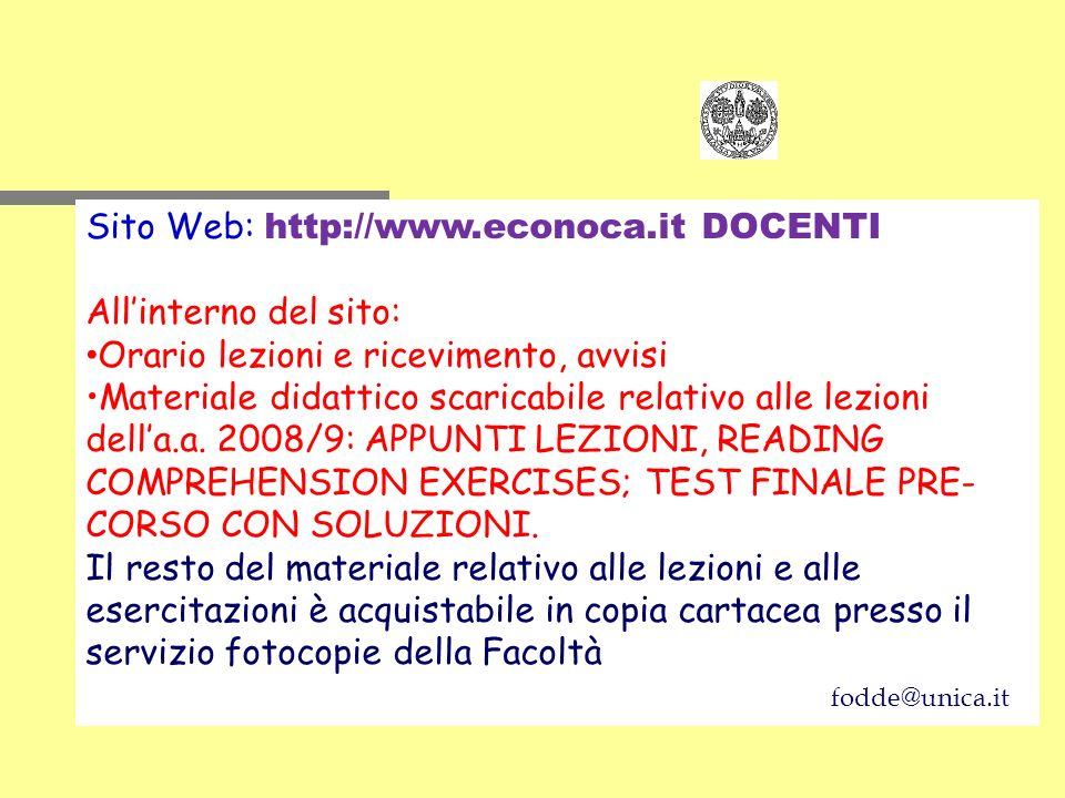 Sito Web: http://www.econoca.it DOCENTI Allinterno del sito: Orario lezioni e ricevimento, avvisi Materiale didattico scaricabile relativo alle lezion