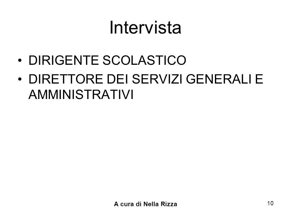 A cura di Nella Rizza 10 Intervista DIRIGENTE SCOLASTICO DIRETTORE DEI SERVIZI GENERALI E AMMINISTRATIVI