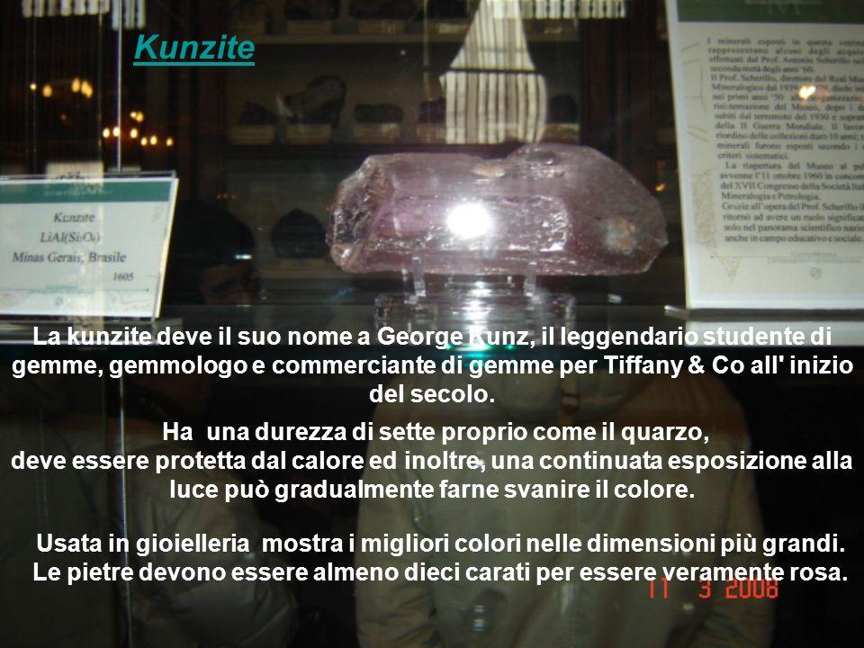 La kunzite deve il suo nome a George Kunz, il leggendario studente di gemme, gemmologo e commerciante di gemme per Tiffany & Co all inizio del secolo.
