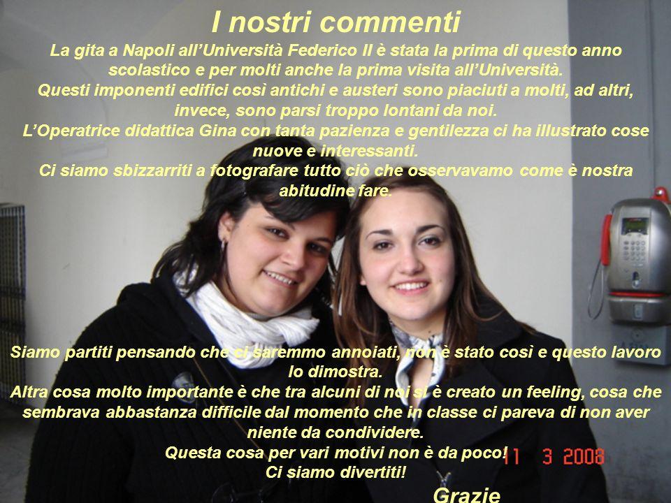 I nostri commenti La gita a Napoli allUniversità Federico II è stata la prima di questo anno scolastico e per molti anche la prima visita allUniversità.