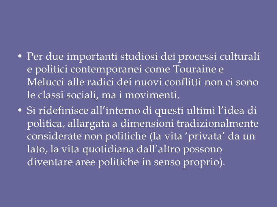 Per due importanti studiosi dei processi culturali e politici contemporanei come Touraine e Melucci alle radici dei nuovi conflitti non ci sono le cla