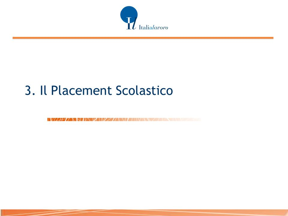 3. Il Placement Scolastico