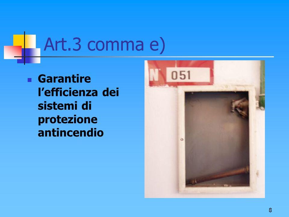 9 Art.4 Gli interventi di manutenzione ed i controlli su impianti ed attrezzature sono effettuati nel rispetto delle disposizioni legislative vigenti.