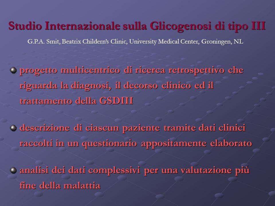 Studio Internazionale sulla Glicogenosi di tipo III progetto multicentrico di ricerca retrospettivo che riguarda la diagnosi, il decorso clinico ed il