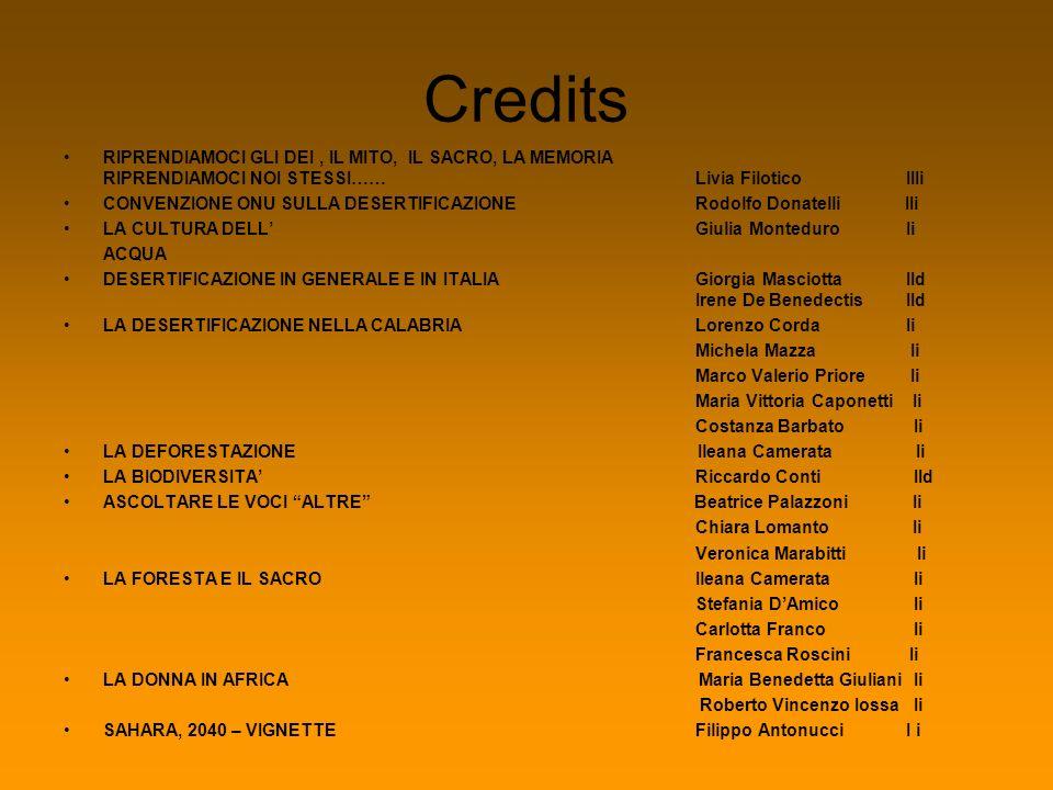 Credits RIPRENDIAMOCI GLI DEI, IL MITO, IL SACRO, LA MEMORIA RIPRENDIAMOCI NOI STESSI……Livia FiloticoIIIi CONVENZIONE ONU SULLA DESERTIFICAZIONERodolf