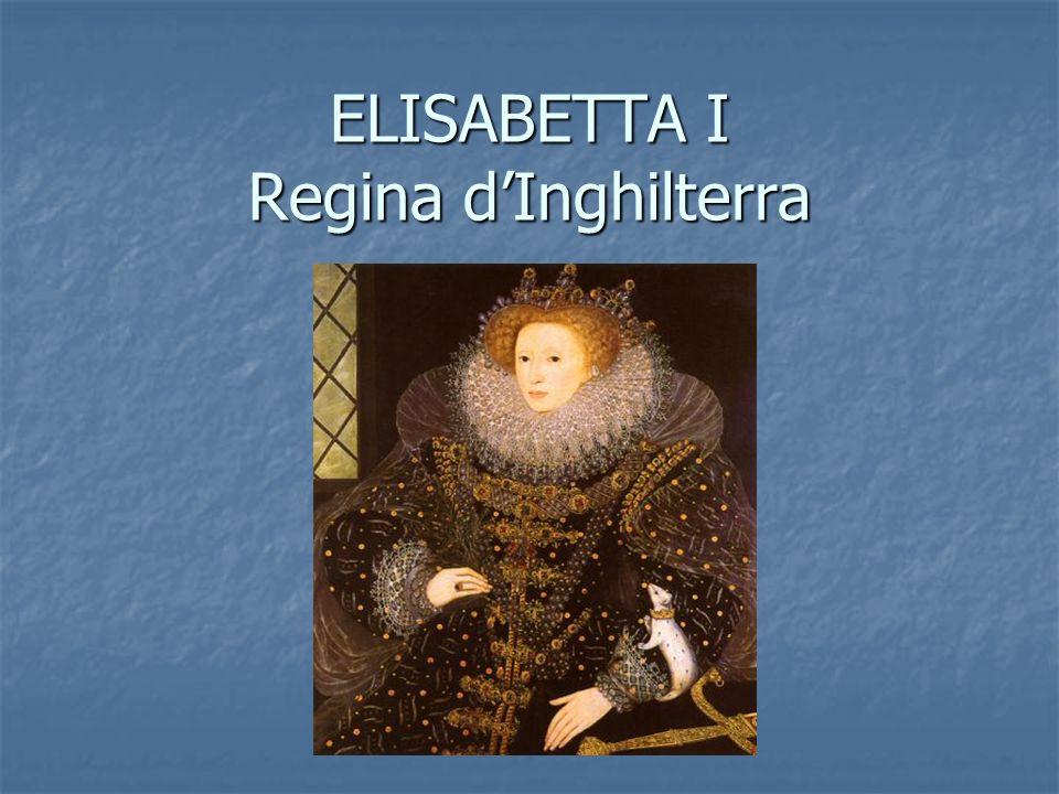 ELISABETTA I Regina dInghilterra