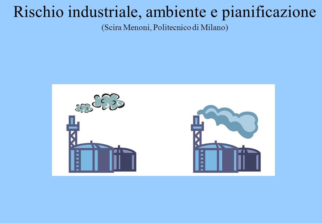 Rischio industriale, ambiente e pianificazione (Scira Menoni, Politecnico di Milano)