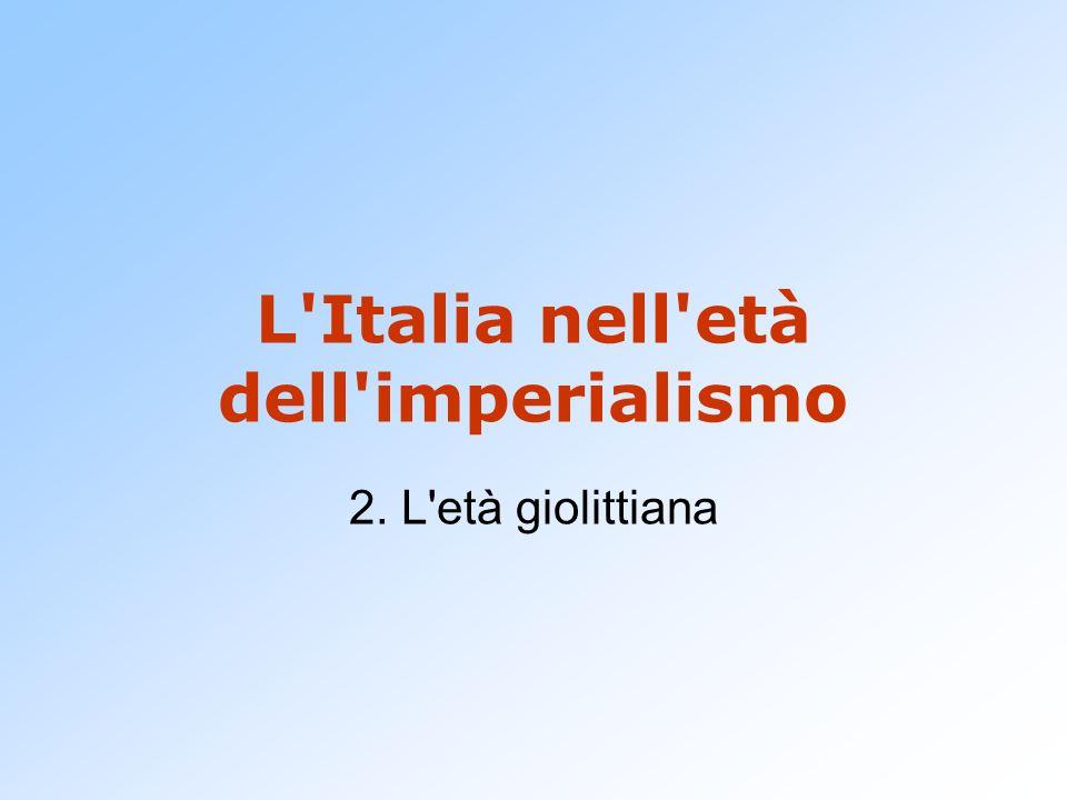 L'Italia nell'età dell'imperialismo 2. L'età giolittiana
