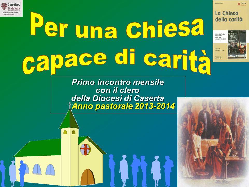 1 Primo incontro mensile con il clero della Diocesi di Caserta Anno pastorale 2013-2014 Anno pastorale 2013-2014