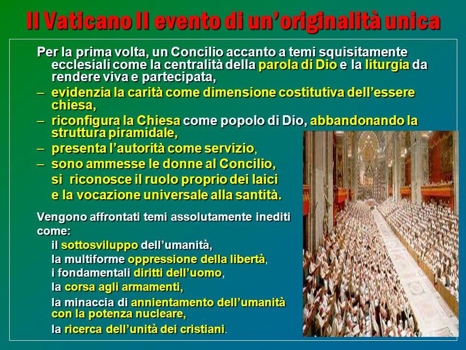 11 Il Vaticano II evento di unoriginalità unica Per la prima volta, un Concilio accanto a temi squisitamente ecclesiali come la centralità dellaparola