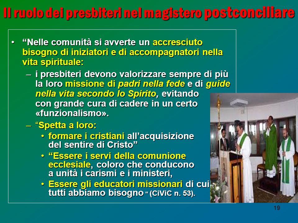 19 Il ruolo dei presbiterinel magistero postconciliare Il ruolo dei presbiteri nel magistero postconciliare Nelle comunità si avverte unaccresciuto bi