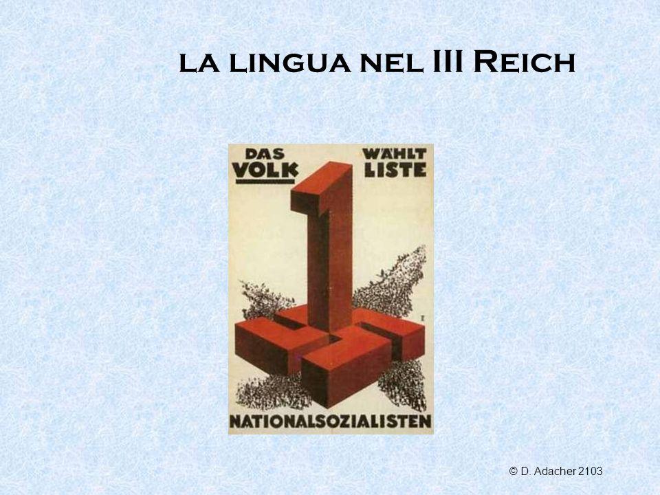 La lingua che crea e pensa per te (Friedrich Schiller) La lingua è la madre, non la figlia del pensiero (Karl Kraus) La lingua è più del sangue (Franz Rosenzweig) Il Terzo Reich ha coniato pochissimi termini nuovi, forse addirittura nessuno (Victor Klemperer)