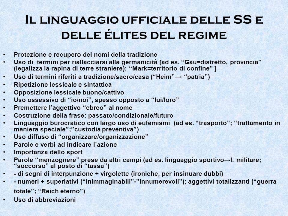 Il linguaggio ufficiale delle SS e delle élites del regime Protezione e recupero dei nomi della tradizione Uso di termini per riallacciarsi alla germa