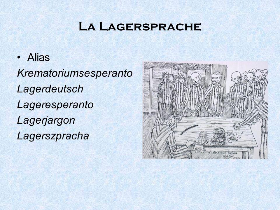 La Lagersprache Alias Krematoriumsesperanto Lagerdeutsch Lageresperanto Lagerjargon Lagerszpracha