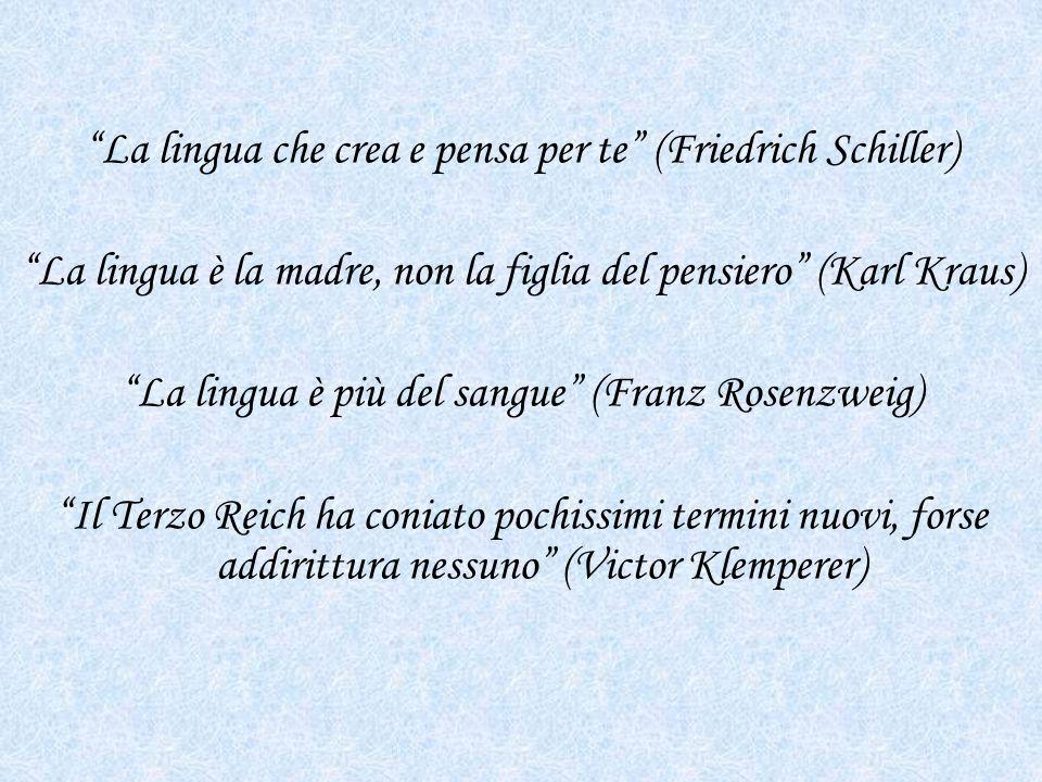 La lingua che crea e pensa per te (Friedrich Schiller) La lingua è la madre, non la figlia del pensiero (Karl Kraus) La lingua è più del sangue (Franz