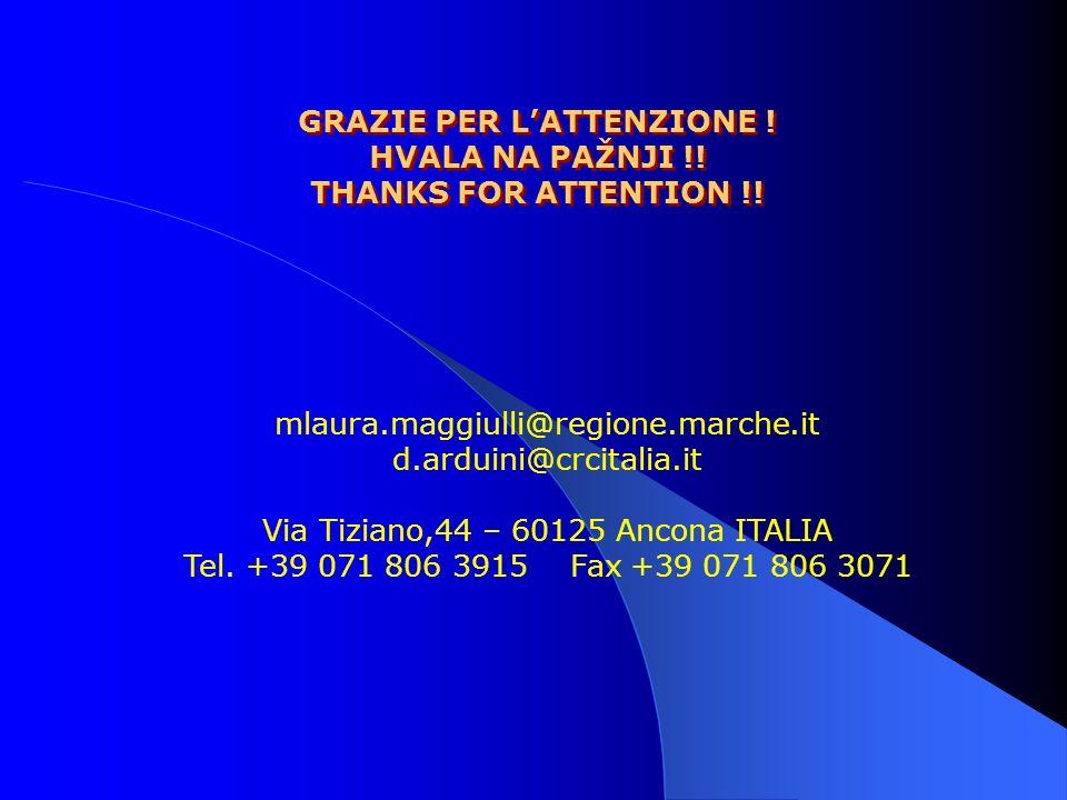 mlaura.maggiulli@regione.marche.it d.arduini@crcitalia.it Via Tiziano,44 – 60125 Ancona ITALIA Tel. +39 071 806 3915 Fax +39 071 806 3071 GRAZIE PER L