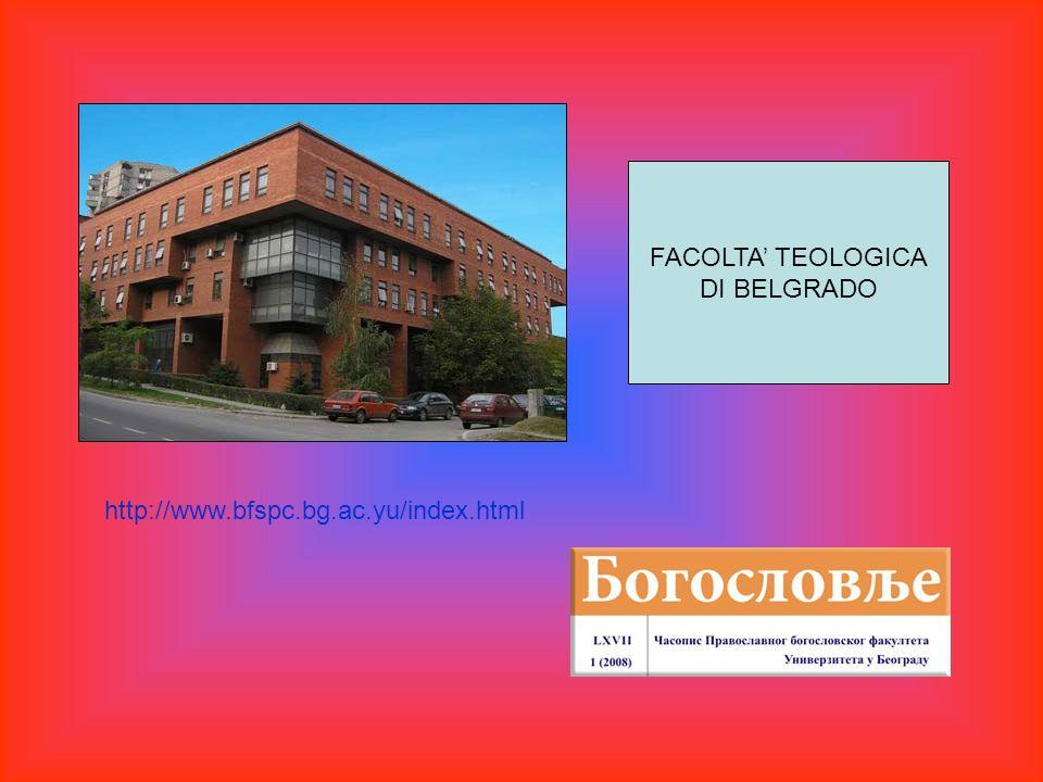 FACOLTA TEOLOGICA DI BELGRADO http://www.bfspc.bg.ac.yu/index.html