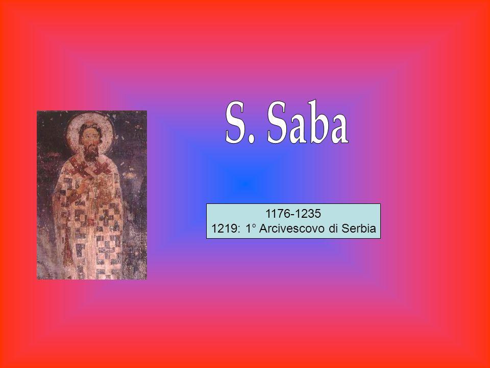 1176-1235 1219: 1° Arcivescovo di Serbia