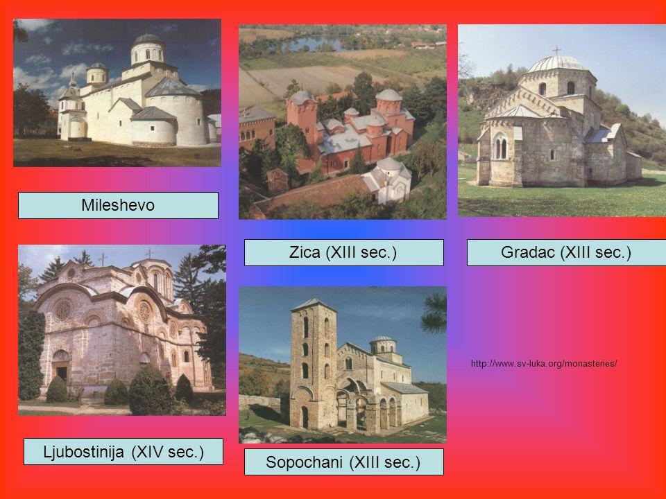 Mileshevo Zica (XIII sec.) Ljubostinija (XIV sec.) Gradac (XIII sec.) Sopochani (XIII sec.) http://www.sv-luka.org/monasteries/