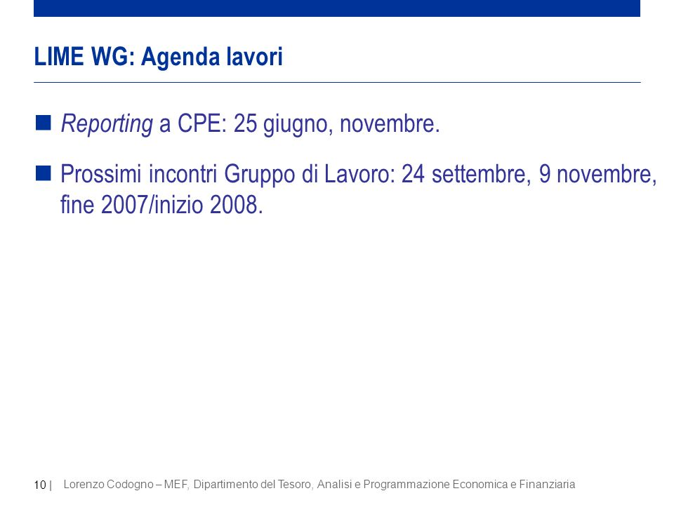 10 | Lorenzo Codogno – MEF, Dipartimento del Tesoro, Analisi e Programmazione Economica e Finanziaria n Reporting a CPE: 25 giugno, novembre.