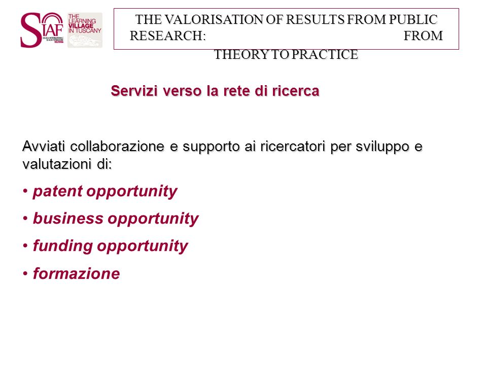 THE VALORISATION OF RESULTS FROM PUBLIC RESEARCH: FROM THEORY TO PRACTICE Gli attori / 2: Quantica s.g.r.