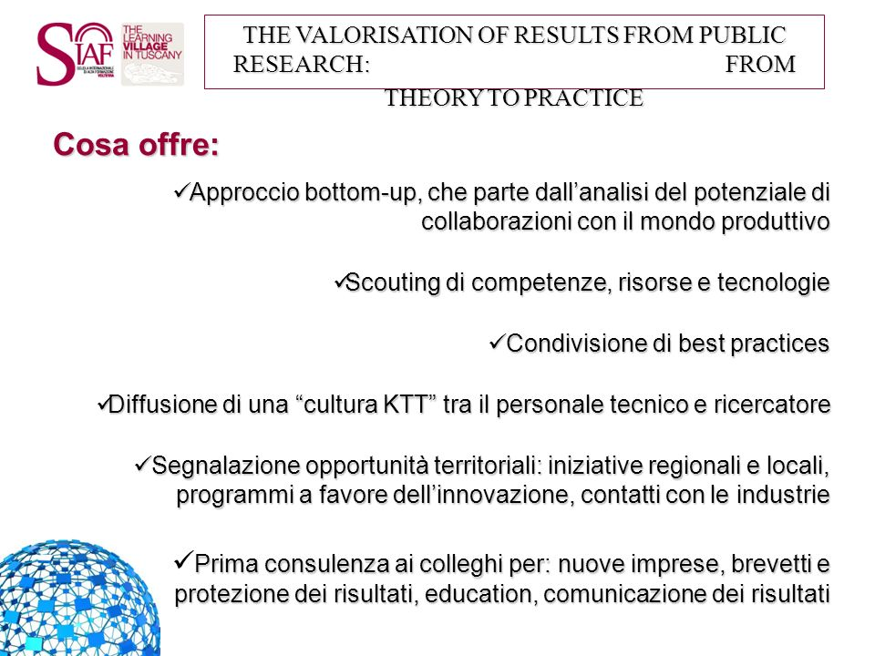 THE VALORISATION OF RESULTS FROM PUBLIC RESEARCH: FROM THEORY TO PRACTICE INIZIATIVA Fondo HT (Innovazione, Venture Capital e sviluppo delle imprese), Roma, Palazzo Marini, 29 Aprile 2009: CNR come riferimento per il DIT – oltre 100 presenze.