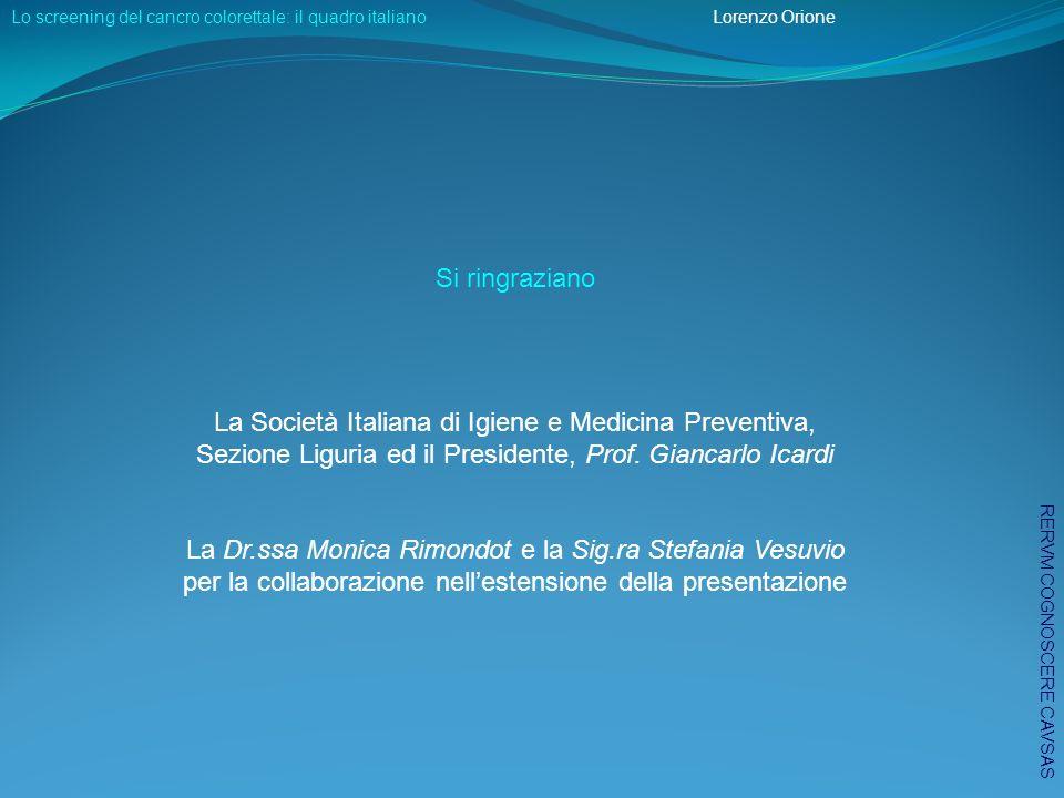 Si ringraziano La Società Italiana di Igiene e Medicina Preventiva, Sezione Liguria ed il Presidente, Prof.